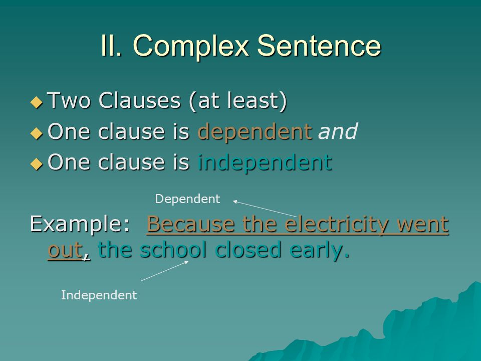 II. Complex Sentence Two Clauses (at least)