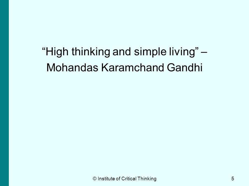 High thinking and simple living – Mohandas Karamchand Gandhi