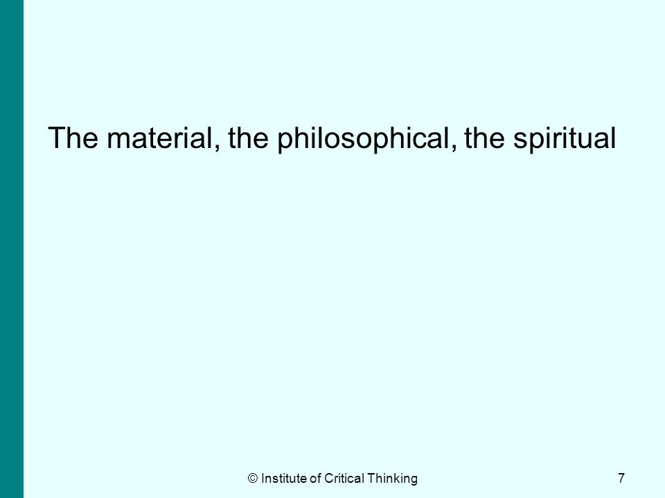 The material, the philosophical, the spiritual
