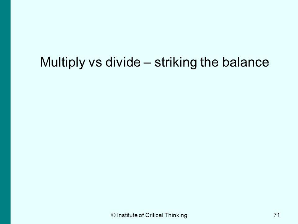 Multiply vs divide – striking the balance