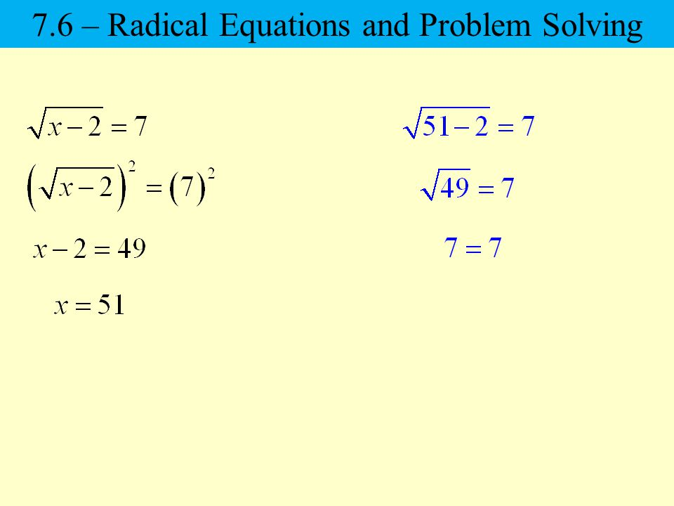 7.6 – Radical Equations and Problem Solving