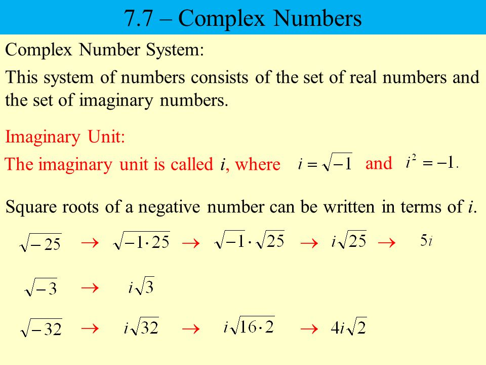 7.7 – Complex Numbers Complex Number System: