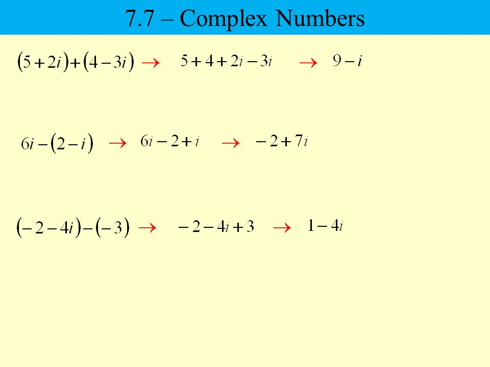 7.7 – Complex Numbers      