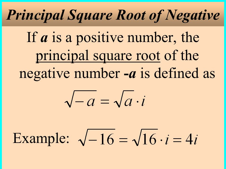 Principal Square Root of Negative