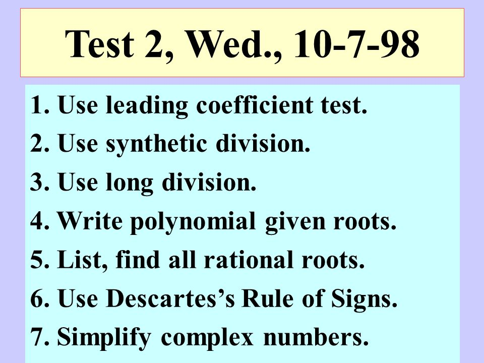 Test 2, Wed., 10-7-98 1. Use leading coefficient test.