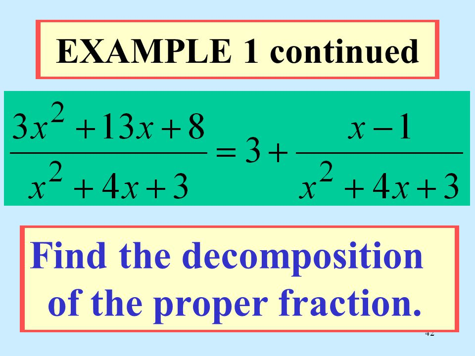 Find the decomposition of the proper fraction.