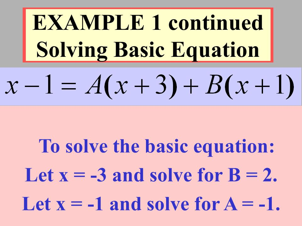 EXAMPLE 1 continued Solving Basic Equation
