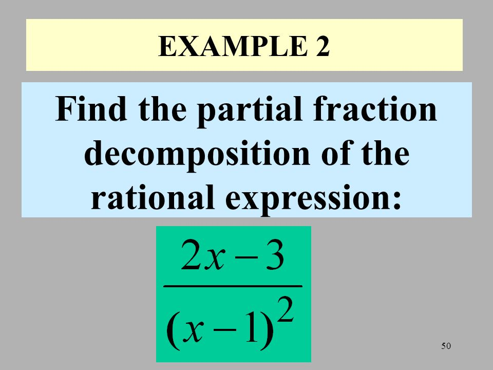 Find the partial fraction decomposition of the rational expression: