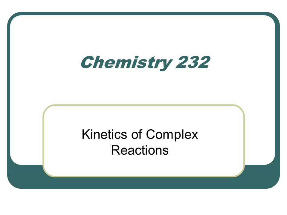 Kinetics of Complex Reactions
