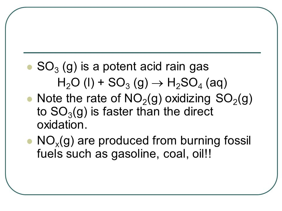 SO3 (g) is a potent acid rain gas