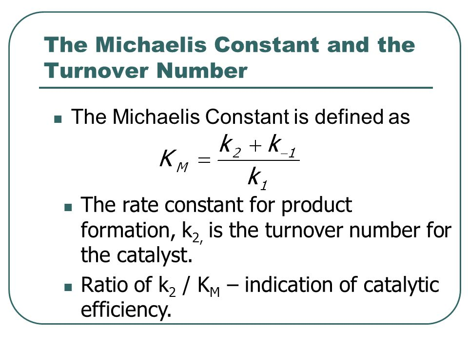 The Michaelis Constant and the Turnover Number