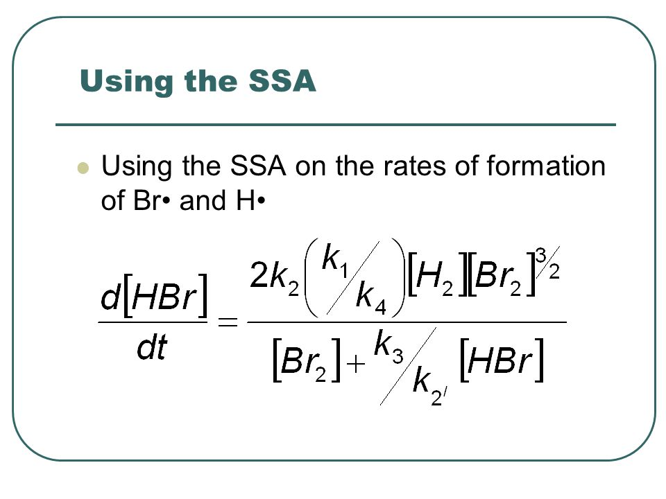 Using the SSA Using the SSA on the rates of formation of Br• and H•