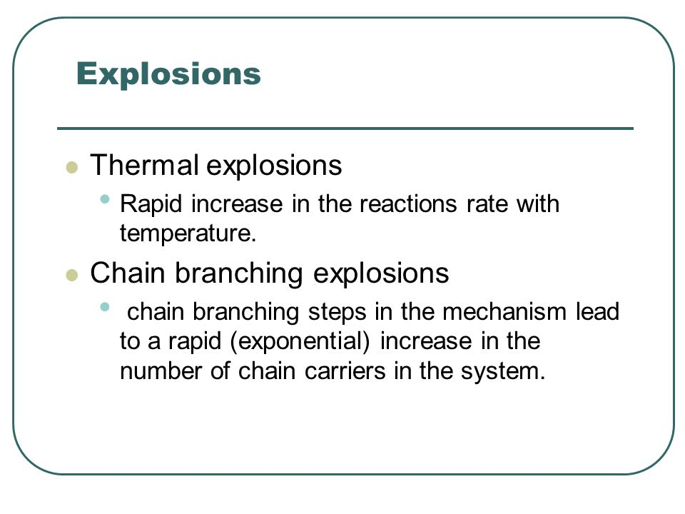 Explosions Thermal explosions Chain branching explosions