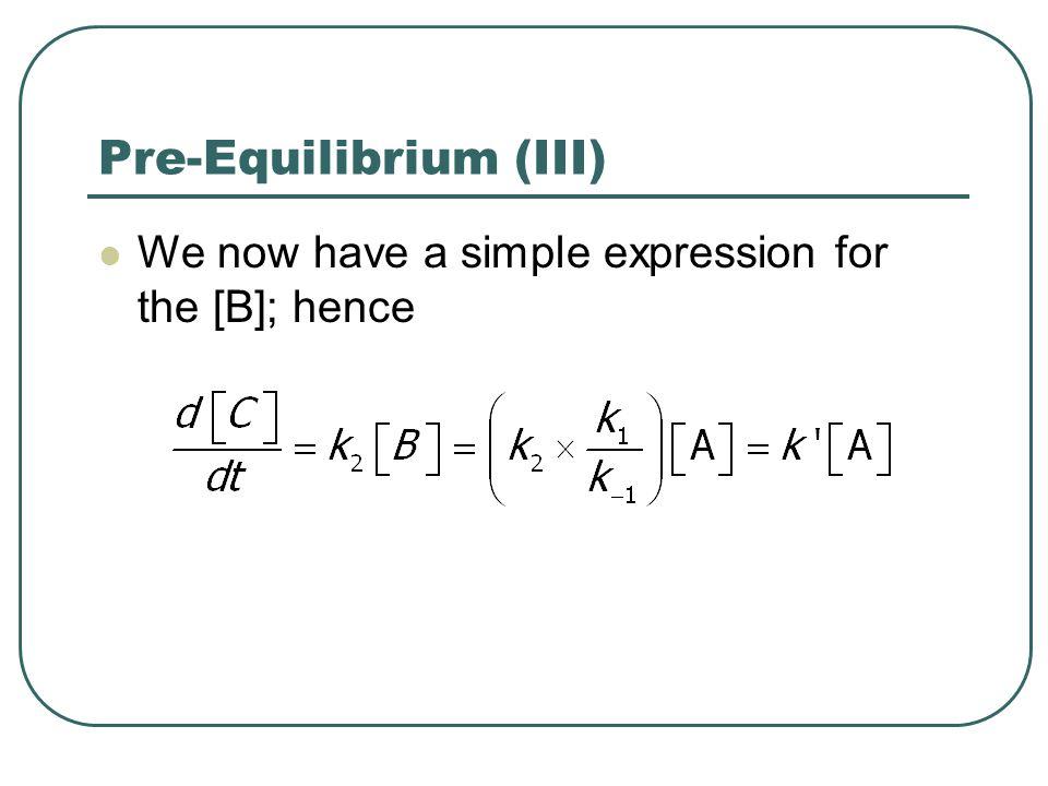 Pre-Equilibrium (III)