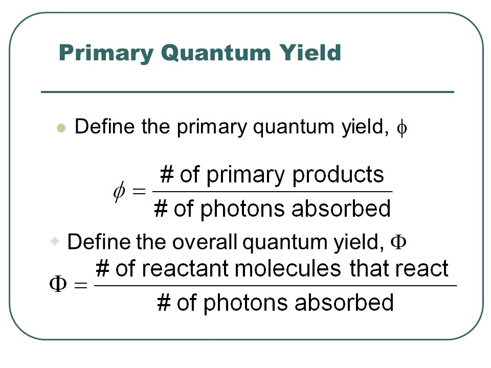 Primary Quantum Yield Define the overall quantum yield, 