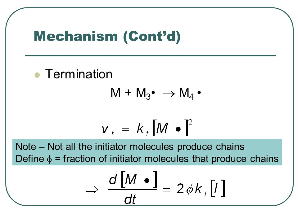 Mechanism (Cont'd) Termination M + M3•  M4 •