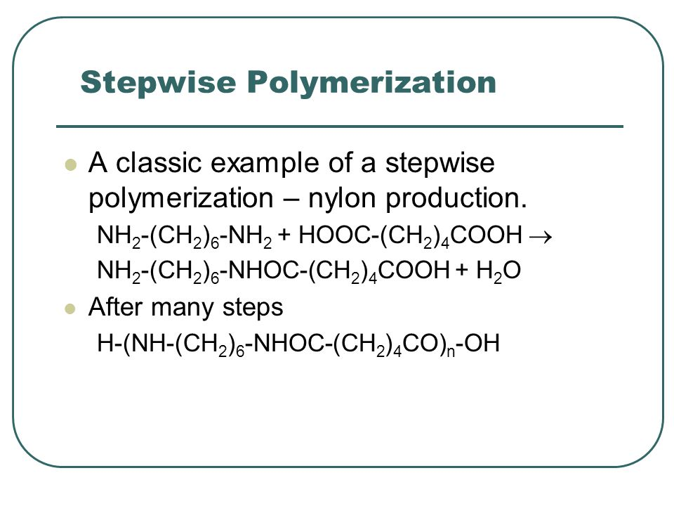 Stepwise Polymerization