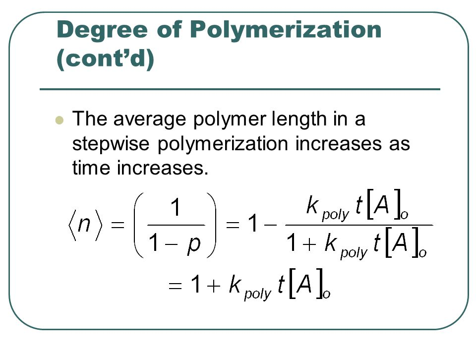 Degree of Polymerization (cont'd)