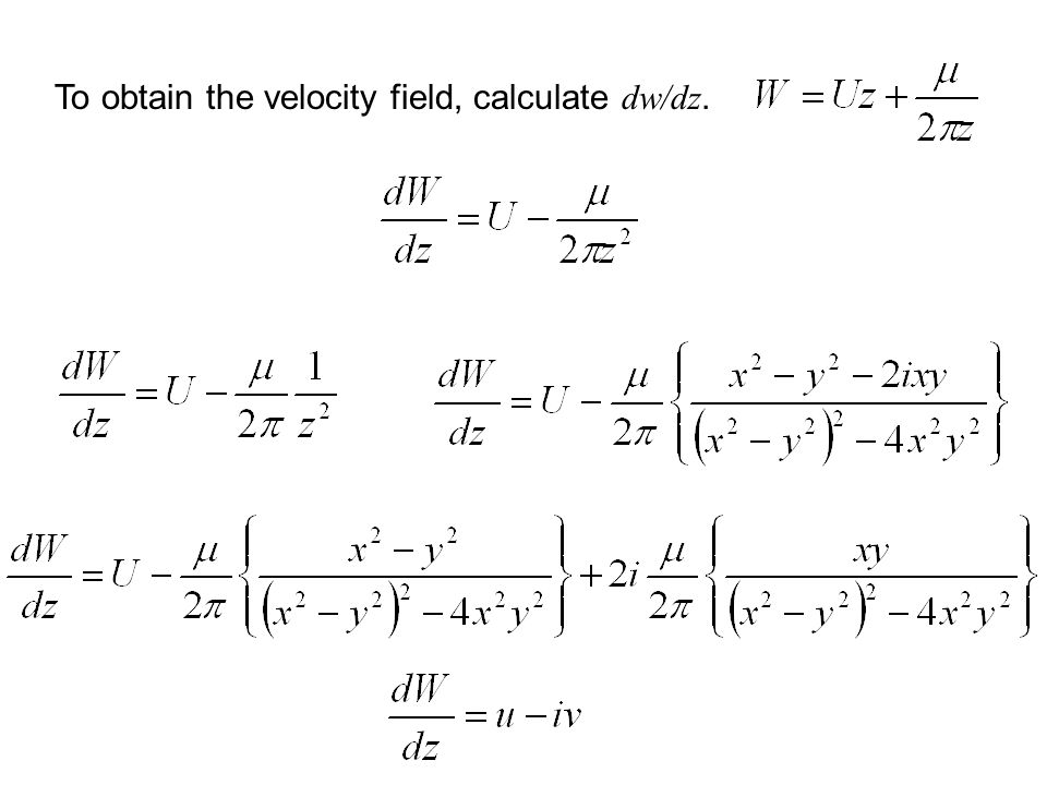 To obtain the velocity field, calculate dw/dz.