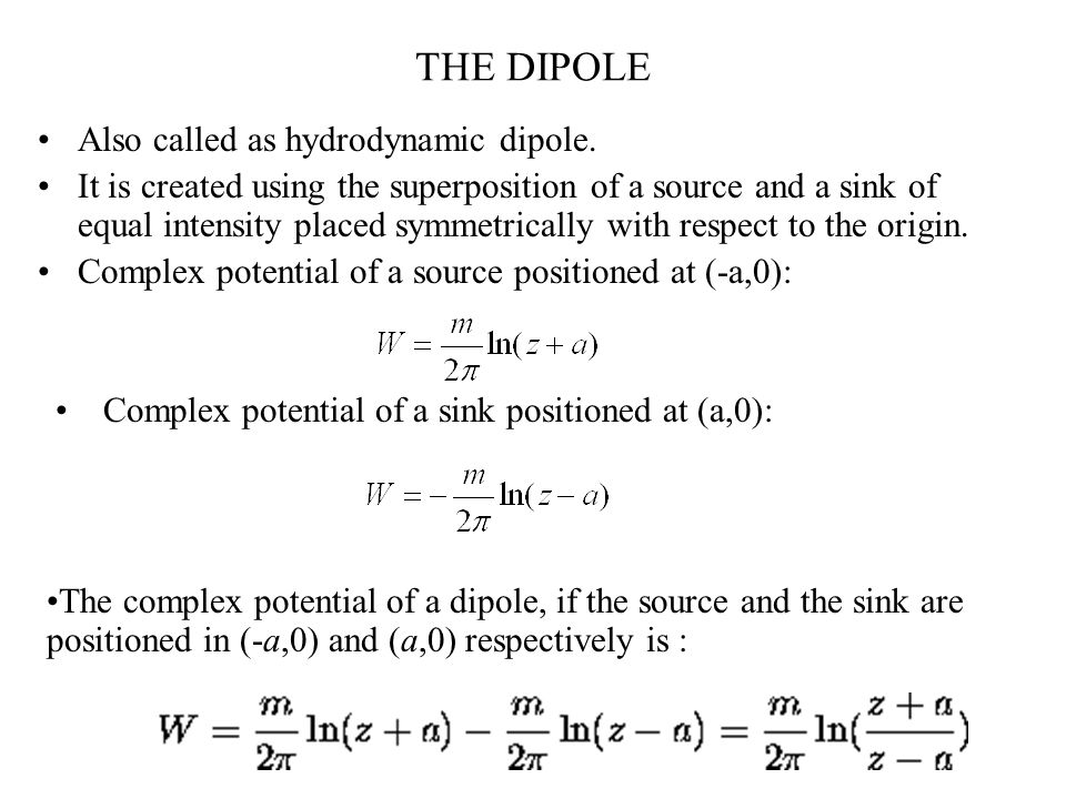 THE DIPOLE Also called as hydrodynamic dipole.