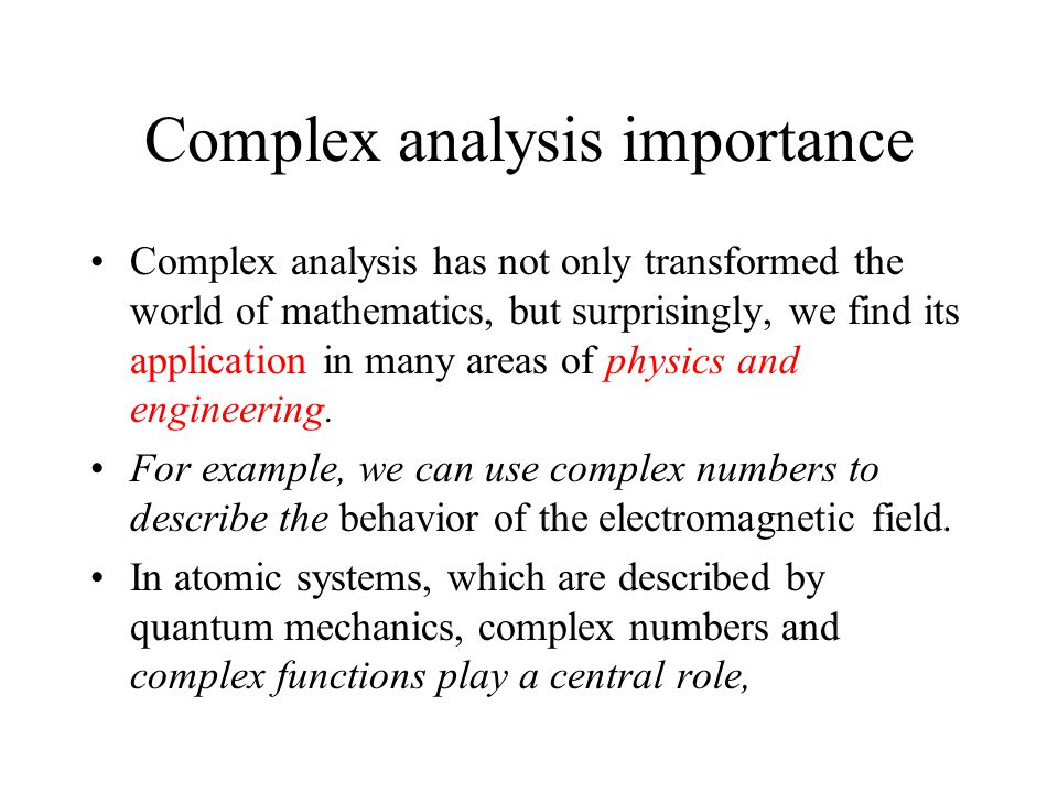 Complex analysis importance