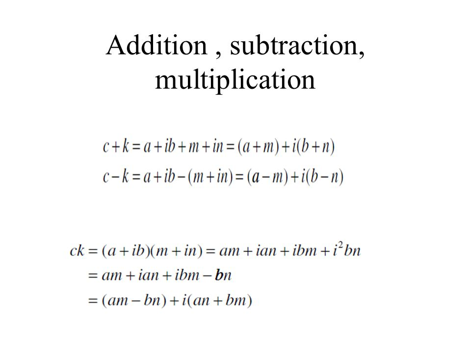 Addition , subtraction, multiplication