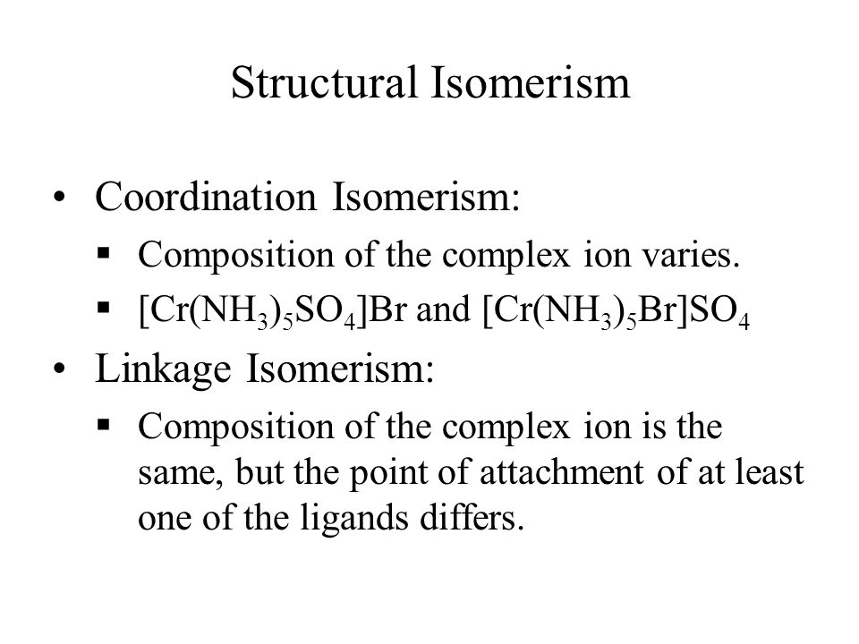 Structural Isomerism Coordination Isomerism: Linkage Isomerism: