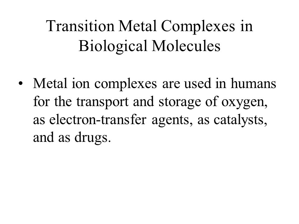 Transition Metal Complexes in Biological Molecules