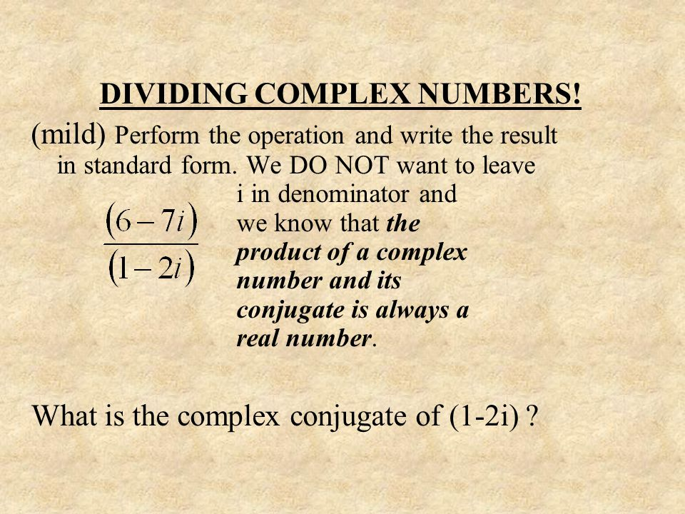 DIVIDING COMPLEX NUMBERS!