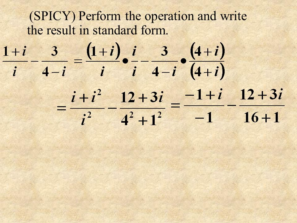 (SPICY) Perform the operation and write the result in standard form.