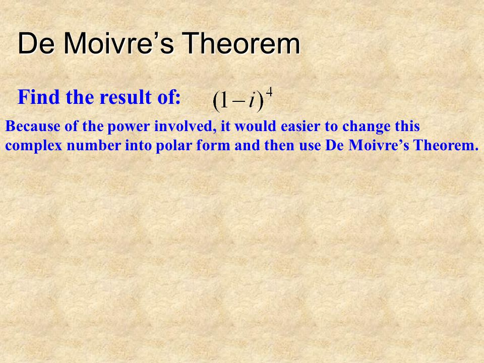 De Moivre's Theorem Find the result of: