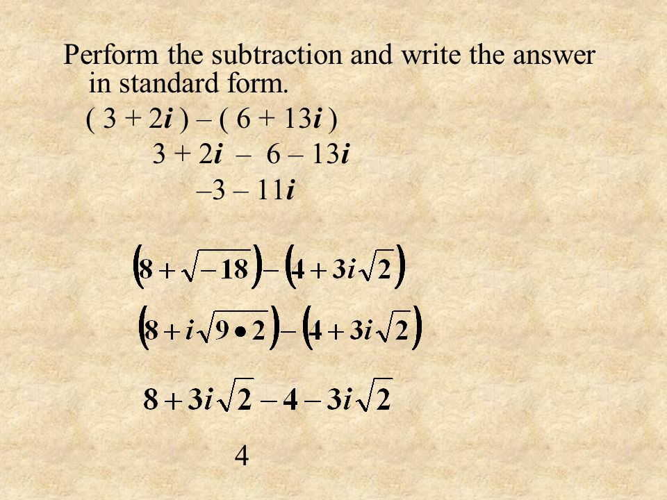 Perform the subtraction and write the answer in standard form.