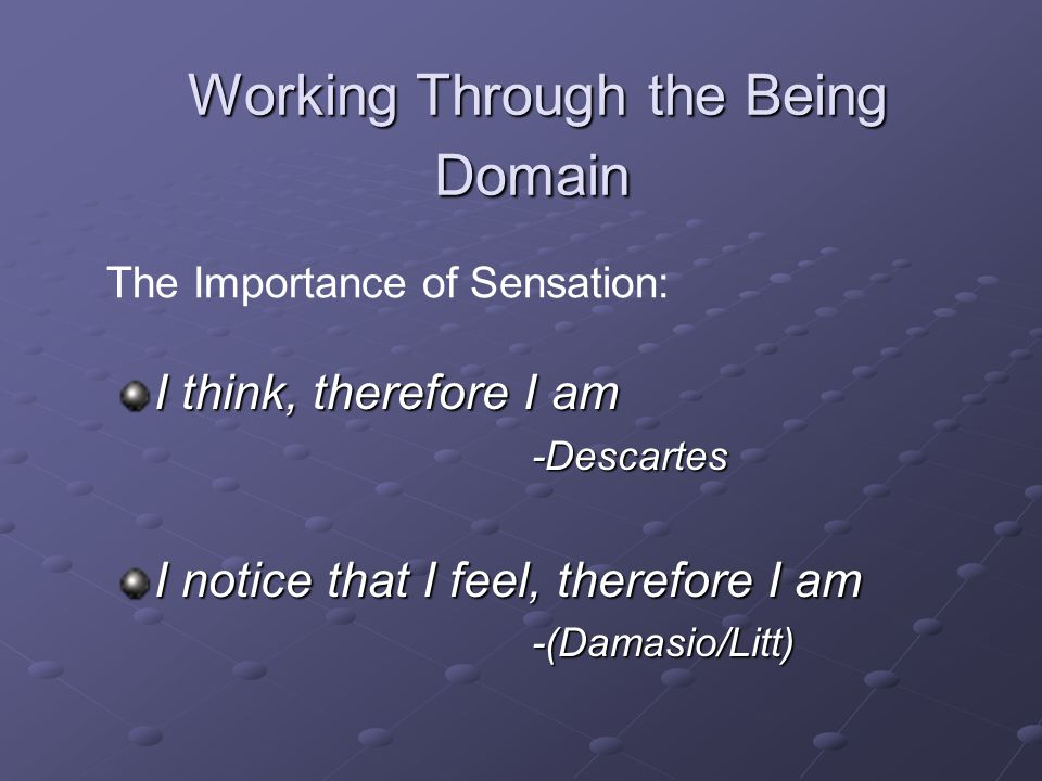 Working Through the Being Domain