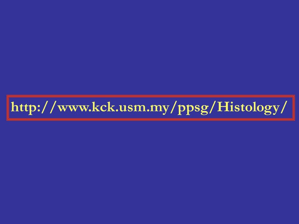 http://www.kck.usm.my/ppsg/Histology/