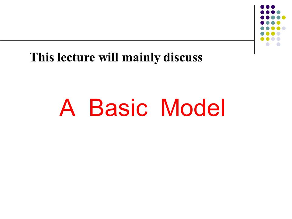 This lecture will mainly discuss