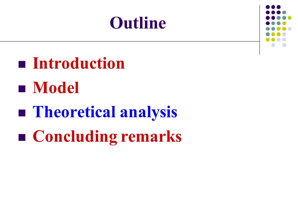 Outline Introduction Model Theoretical analysis Concluding remarks