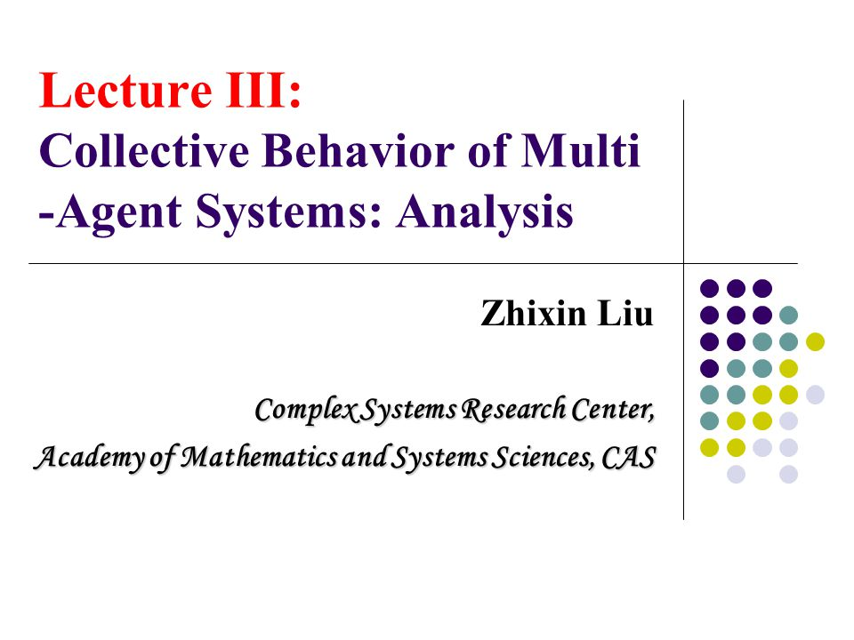 Lecture III: Collective Behavior of Multi -Agent Systems: Analysis