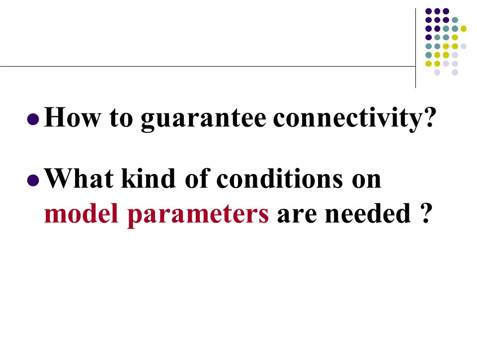 How to guarantee connectivity