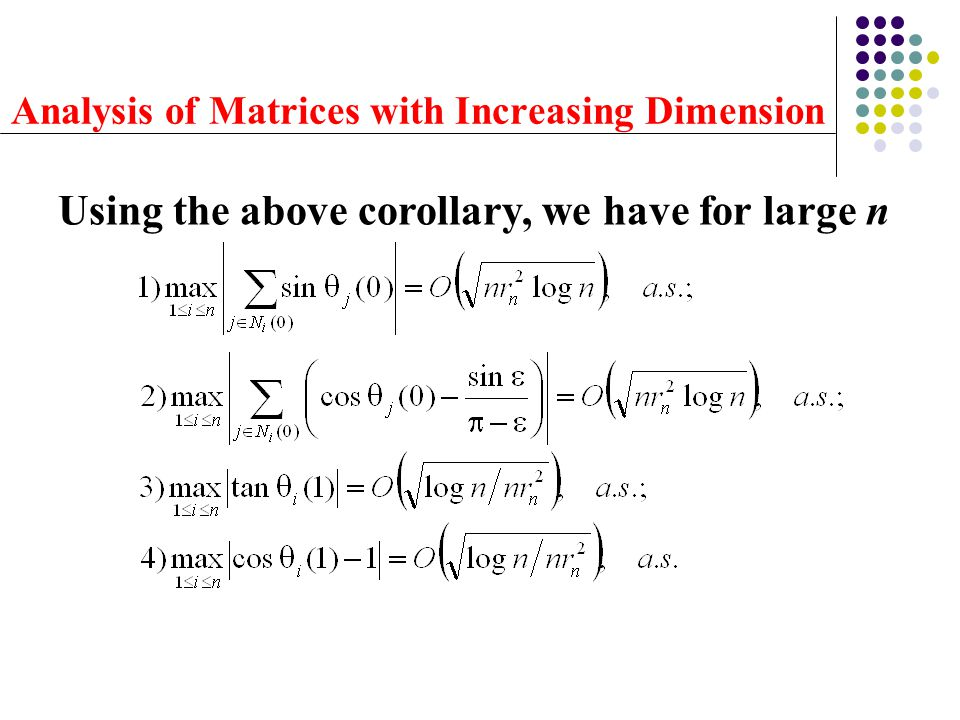 Analysis of Matrices with Increasing Dimension