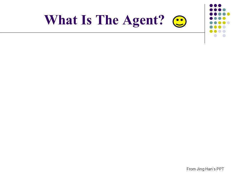 What Is The Agent From Jing Han's PPT