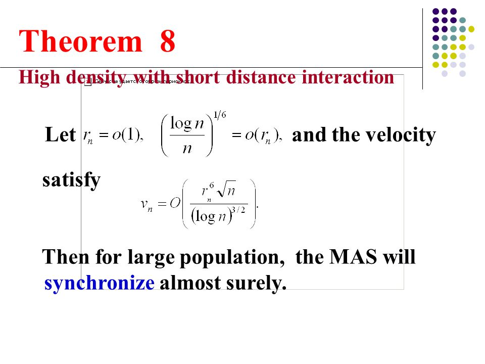 Theorem 8 High density with short distance interaction. Let and the velocity.