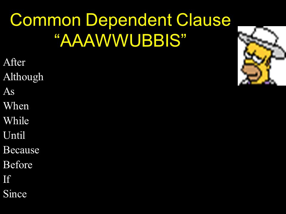 Common Dependent Clause AAAWWUBBIS