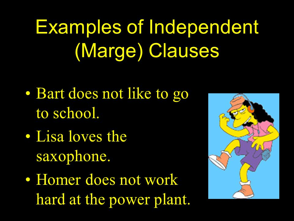 Examples of Independent (Marge) Clauses
