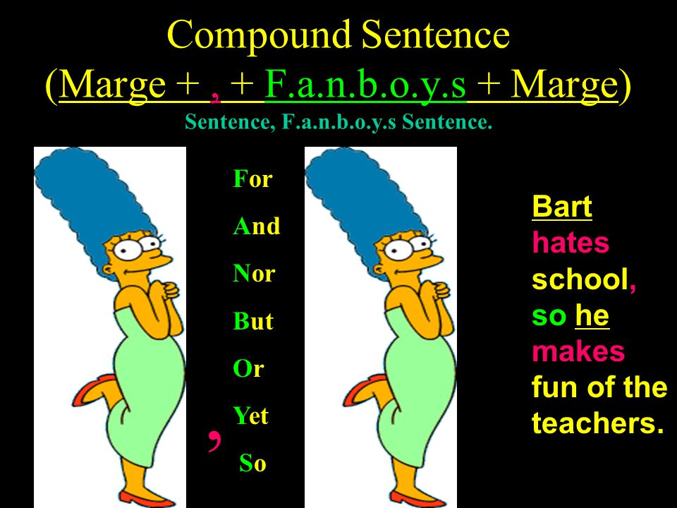 Compound Sentence (Marge + , + F.a.n.b.o.y.s + Marge) Sentence, F.a.n.b.o.y.s Sentence.