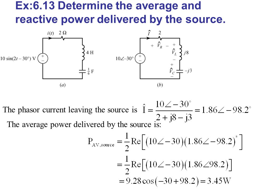 Ex:6.13 Determine the average and reactive power delivered by the source.