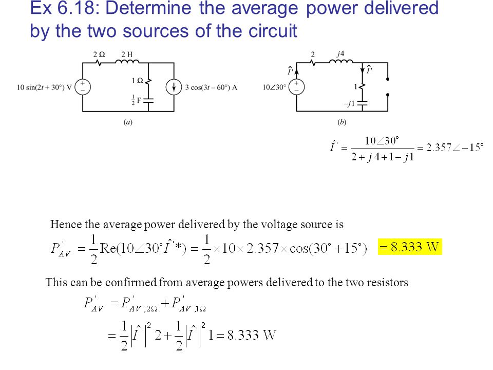 Ex 6.18: Determine the average power delivered by the two sources of the circuit