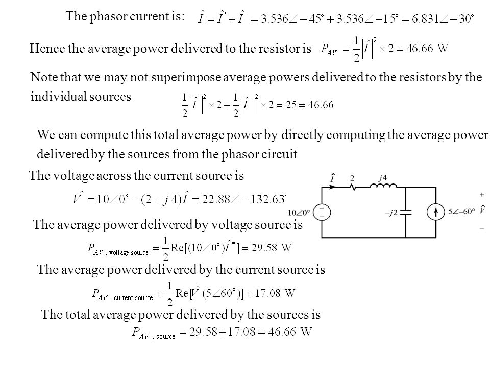 The phasor current is: Hence the average power delivered to the resistor is.