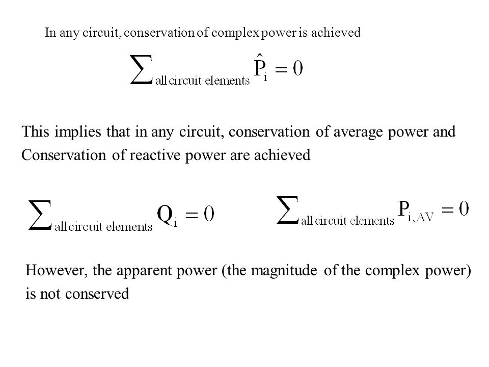 This implies that in any circuit, conservation of average power and