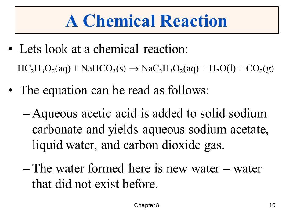 HC2H3O2(aq) + NaHCO3(s) → NaC2H3O2(aq) + H2O(l) + CO2(g)