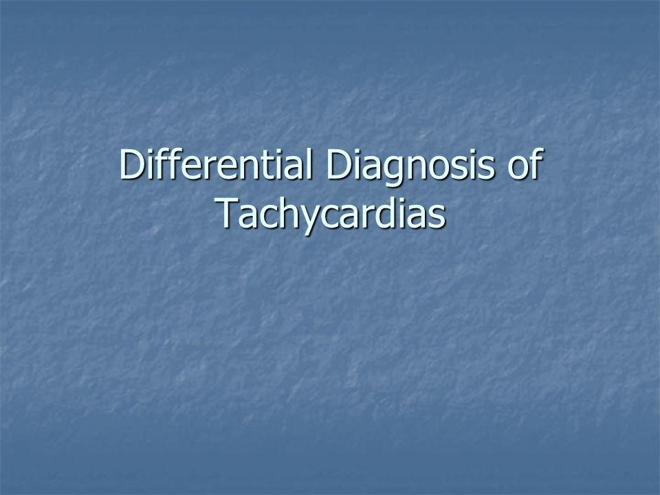 Differential Diagnosis of Tachycardias